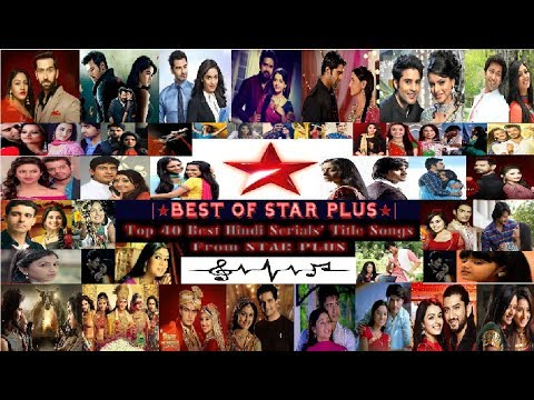 Download Top 40 Star Plus Hindi Serials' Title Songs | ☆BEST OF STAR PLUS☆ | HD Mp4 3GP Video and MP3