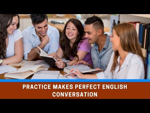 Practice Makes Perfect English Conversation ● Learn Speaking English