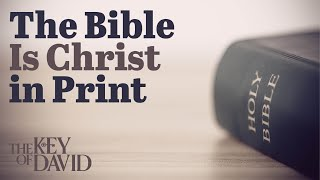 The Bible Is Christ in Print