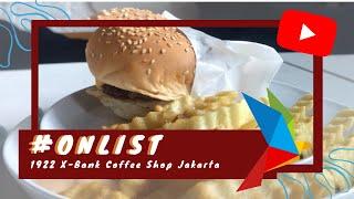 #ONLIST 1922 X-Bank Coffee Shop Jakarta 🍝