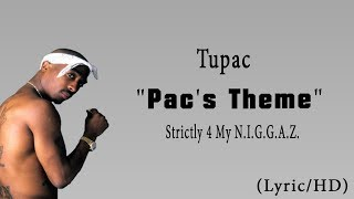 "Tupac - ""Pac's Theme"" (Lyric/HD)/STRICLY 4 MY N.I.G.G.A.Z."