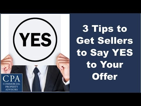3 Tips to Get Commercial Sellers to Say YES to Your Offer