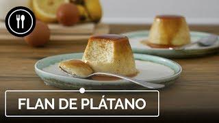 FLAN DE PLÁTANO: un postre diferente, rico y sencillo | Directo al paladar