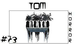 Tom | Creepypasta #73 [Deutsch]   Short Horror