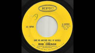 Rod Creagh - Give Me Another Roll Of Nickels