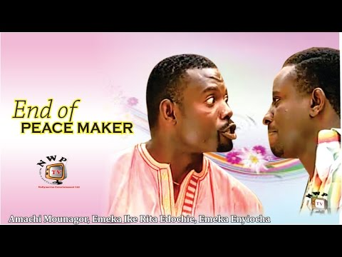 End of Peace Maker   -  Nigerian Nollywood Movie