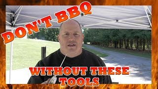 Top 10 BBQ Tools - Don't BBQ without 'em!