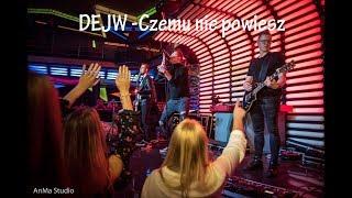 DEJW   Czemu Nie Powiesz Live (4K)    NOWOŚĆ
