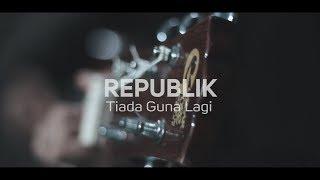 REPUBLIK - Tiada Guna Lagi ( COVER CHIKA LUTFI )