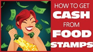 You CAN Get Cash Back from Food Stamps. It's Easy & Legal!