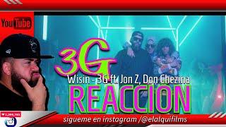 Wisin - 3G ft. Jon Z, Don Chezina - REACCIÓN