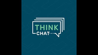 Welcome to Think Chat brought to you by Think|Stack