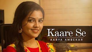 Kaare Se - Aarya Ambekar | Aarya Ambekar Songs   - YouTube