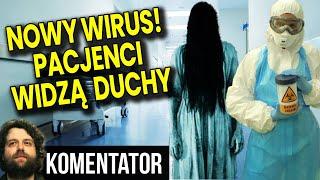Nowy Wirus! Pacjenci Widzą Duchy Zmarłych! To Nie Żart!