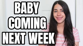 BABY'S COMING FINAL PREGNANCY UPDATE BEFORE BABY'S HERE