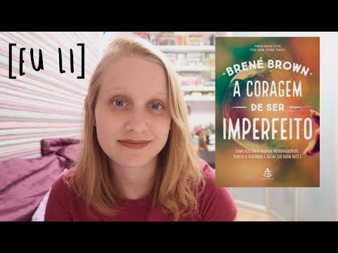 A CORAGEM DE SER IMPERFEITO | Livros e mais #116