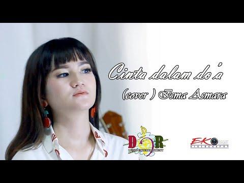 , title : 'CINTA DALAM DOA - ISMA ASMARA - DNR MUSIC'