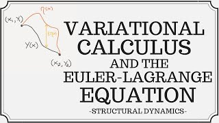 Introduction to Variational Calculus – Deriving the Euler-Lagrange Equation