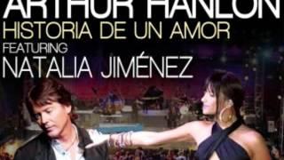 Arthur Hanlon Ft. Natalia Jiménez - Historia De Un Amor