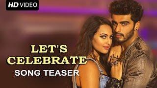 Let's Celebrate (New Official Song Teaser) | Tevar | Arjun