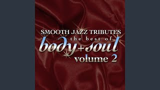 Ain't Nobody (Chaka Khan Smooth Jazz Tribute)