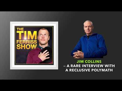 Jim Collins - A Rare Interview - The Tim Ferriss Show