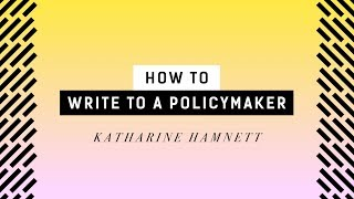 How To Write a Postcard to a Policymaker | Katharine Hamnett