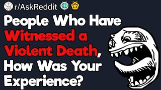 Violent Death Witnesses, How Was the Experience?