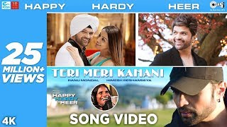 Teri Meri Kahani OFFICIAL Song - Happy Hardy And Heer