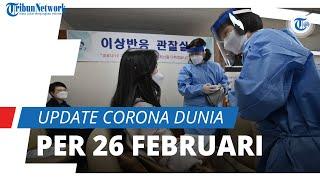 Update Corona Dunia per 26 Februari; Total 113,5 Juta Terinfeksi Covid-19, AS Catat 29 Juta Kasus