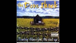 The Dove Shack - Reality Has Got Me Tied Up (Full album) 2000