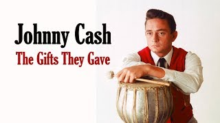 """Johnny Cash  """"The Gifts They Gave"""""""