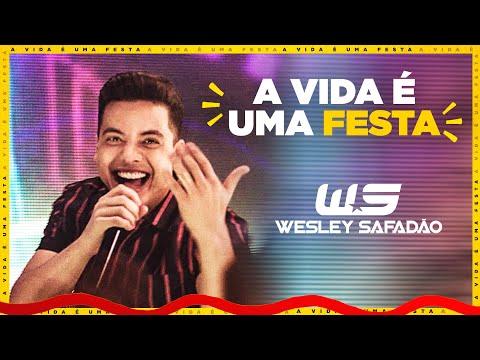 A vida é uma festa – Wesley Safadão