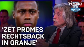 Johan oppert: 'Zet Promes rechtsback in Oranje' | VERONICA INSIDE