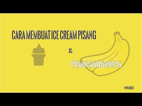Video Cara Membuat Ice Cream Pisang & Pemasarannya