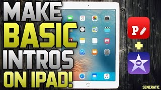 How To Create A CLEAN & BASIC Intro On iPad 2018!