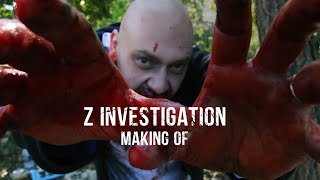 "Making of ""Z Investigation"""