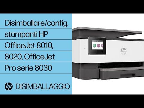 Come disimballare e configurare le stampanti HP OfficeJet 8010, 8020 o OfficeJet Pro serie 8030