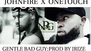 Johnfire X Onetouch GENTLE BADH GUY