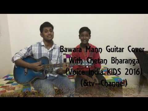 Bawara Mann (Jolly LLB2) Guitar cover with CHETAN BHARANGA