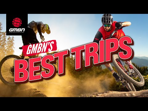 GMBN's Best Mountain Bike Trips   The Best Locations To Ride Your MTB