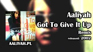 Aaliyah - Got To Give It Up (Remix) [Aaliyah.pl]