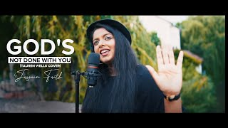 God's Not Done With You (Tauren Wells Cover) by Jasmin Faith