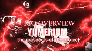 Yumerium - Review ICO | The prospects of the project
