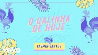 Yasmin Santos   O Galinha De Hoje (Pseudo Video)