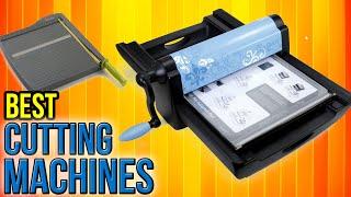 8 Best Cutting Machines 2017