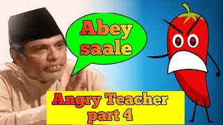 Angry Teacher Part 4 || Ft. Harmonium Wale Chacha And Peru Point