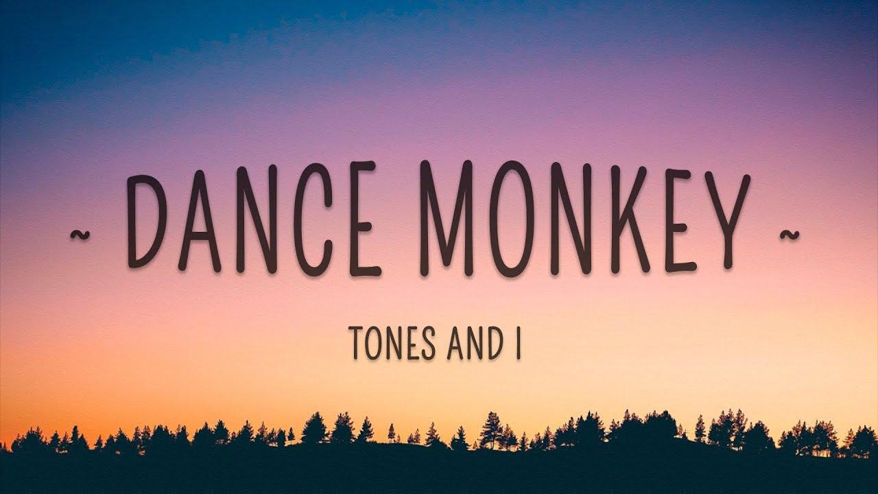 DANCE MONKEY - TONES AND I Lyrics - Dance Monkey Lyrics Genius