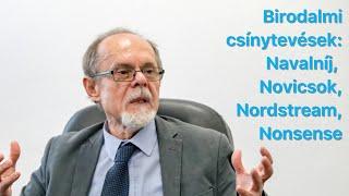 Birodalmi csínytevések: Navalníj, Novicsok, Nordstream, Nonsense. Egy Bogár Naplója