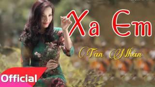 Xa Em - Tân Nhàn [Official Audio]